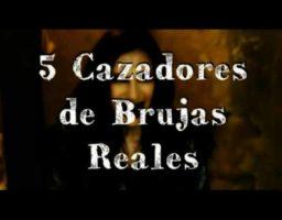 5 Cazadores de Brujas Reales