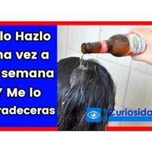 Si Aplicas 1 cerveza en tu cabello 1 vez en la noche, Me querrás...